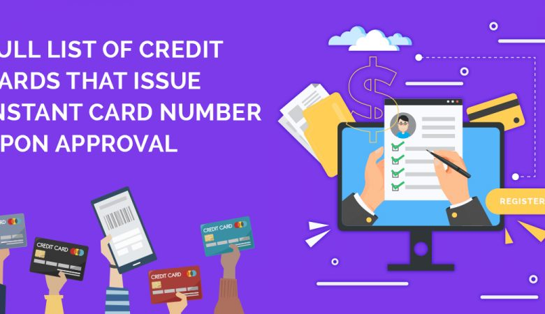 Full List of Credit Cards That Issue Instant Card Number Upon Approval