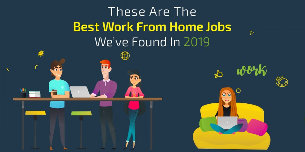 Best work from home jobs 2019