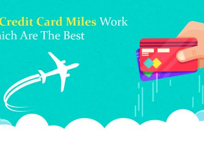 How Credit Card Miles Work and Which Are The Best