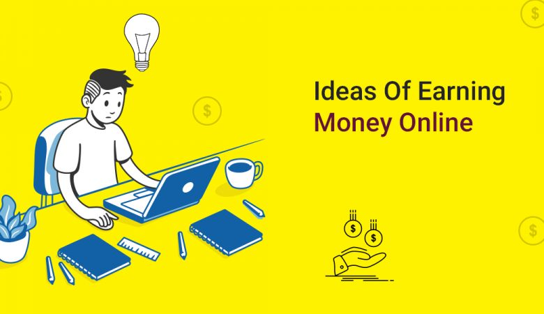 Ideas of earning money online
