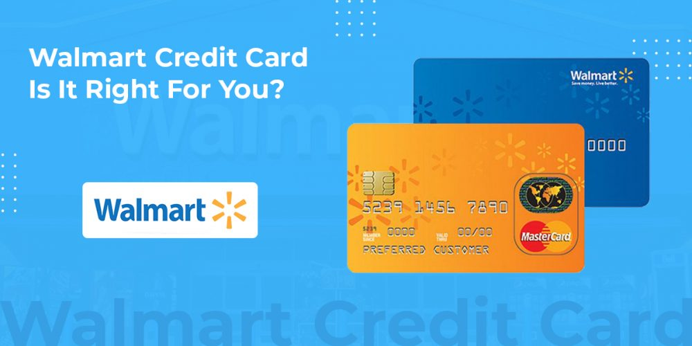 Walmart Credit Card Is It Right for You