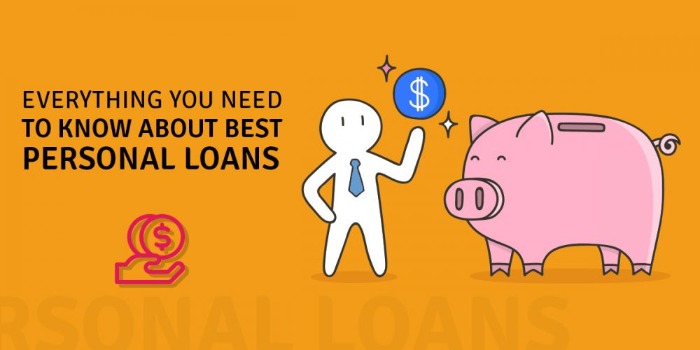 Personal Loans Everything You Need To Know About Best Personal Loans