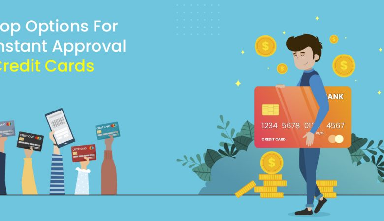 Top Options for Instant Approval Credit Cards