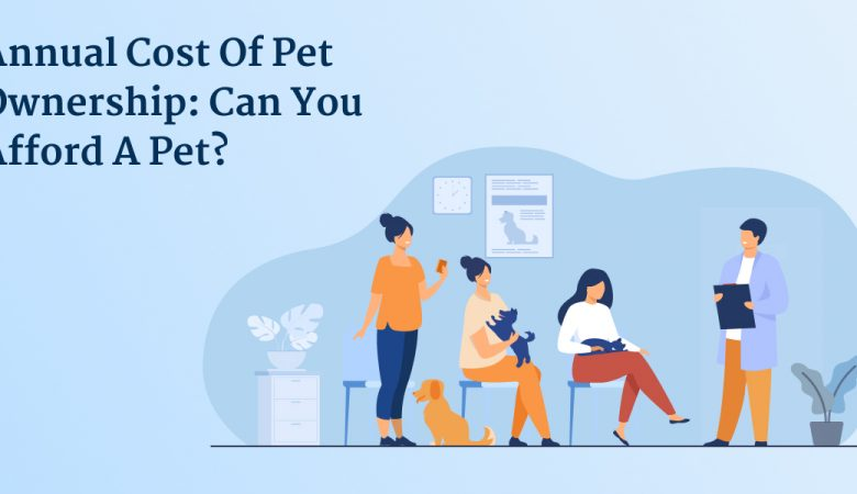 Annual Cost Of Pet Ownership