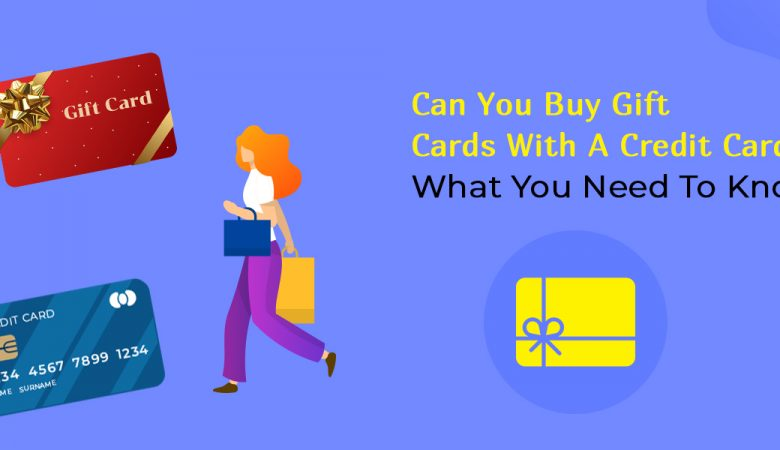 Can You Buy Gift Cards With A Credit Card What You Need To Know