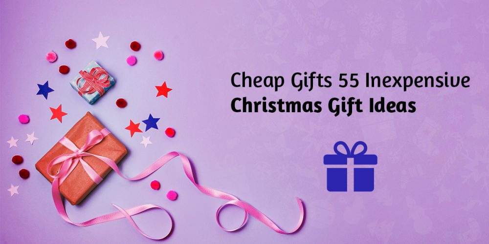 Cheap Gifts Inexpensive Christmas Gift Ideas