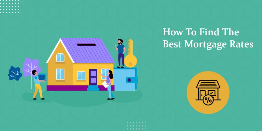 How To Find The Best Mortgage Rates