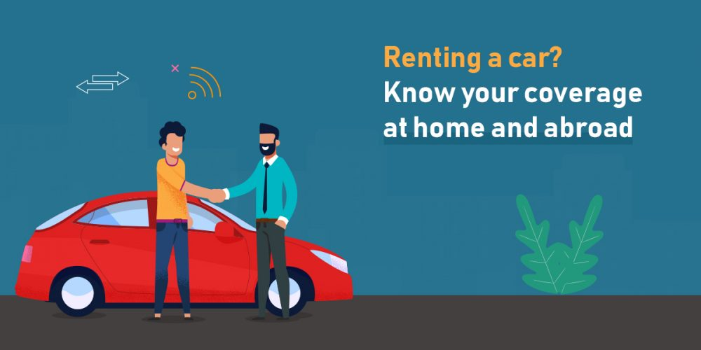 Know your coverage at home and abroad