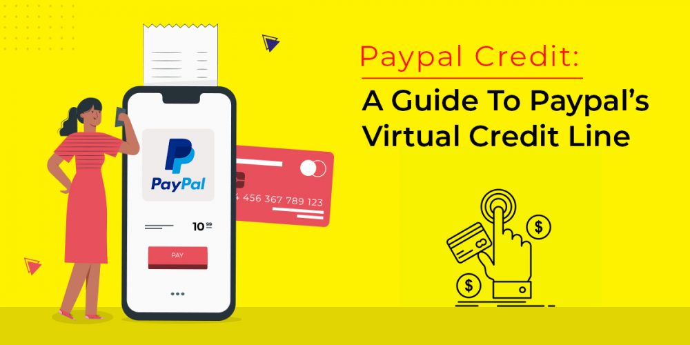 PAYPAL CREDIT A GUIDE TO PAYPAL'S VIRTUAL CREDIT LINE
