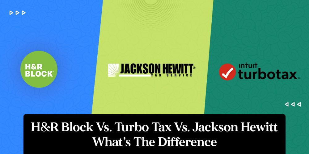 H&R Block Vs. Turbo Tax Vs. Jackson Hewitt What's The Difference