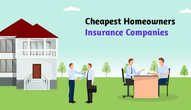 Top Cheapest Homeowners Insurance Companies