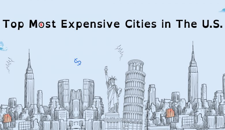 Top Most Expensive Cities in The U.S