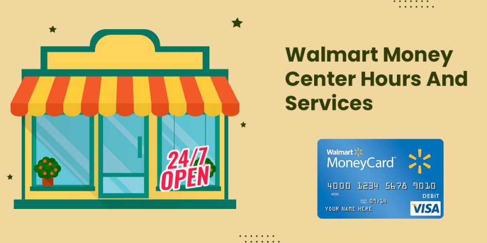 Walmart Money Center Hours and Services