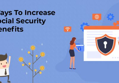 Ways To Increase Social Security Benefits