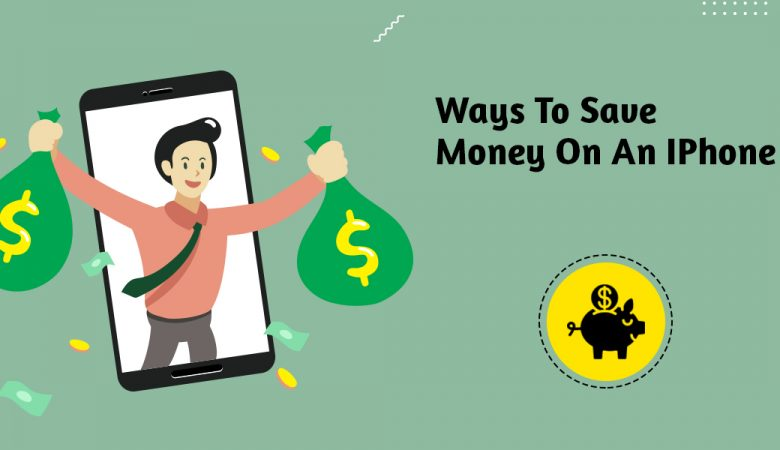 Ways To Save Money On An IPhone