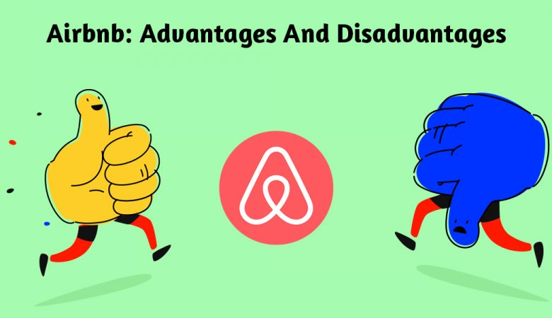 Airbnb Advantages and Disadvantages