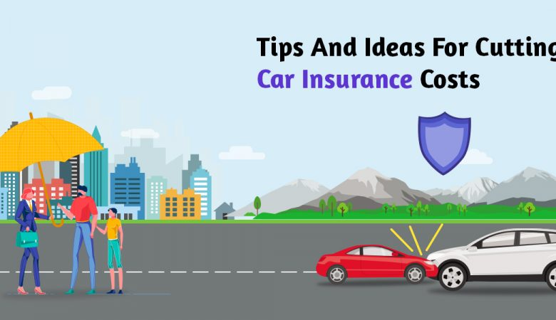 Tips and Ideas for Cutting Car Insurance Costs