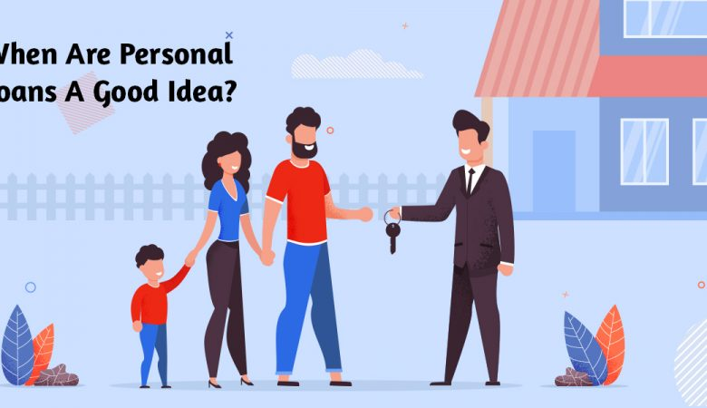 When Are Personal Loans a Good Idea
